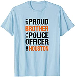 Mens Houston Police Brother  - Police Appreciation Week Need Funny Tee Shirt