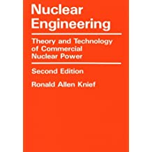 Nuclear Engineering: Theory and Practice of Commercial Nuclear Power