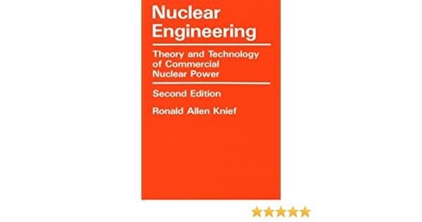 Nuclear engineering theory and technology of commercial nuclear nuclear engineering theory and technology of commercial nuclear power ronald allen knief 9781560320890 amazon books fandeluxe Images