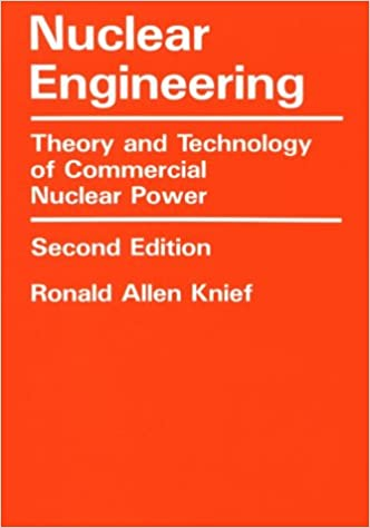 Nuclear engineering theory and technology of commercial nuclear nuclear engineering theory and technology of commercial nuclear power 2nd edition fandeluxe Images
