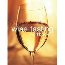 Jancis Robinson's Wine Tasting Workbook