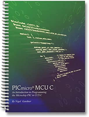 Pic Micro McU: An Introduction to Programming the Microchip