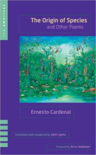 The Origin of Species and Other Poems (The Americas Series), Cardenal, Ernesto