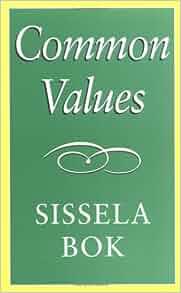 Common Values: Sissela Bok: 9780826214256: Amazon.com: Books