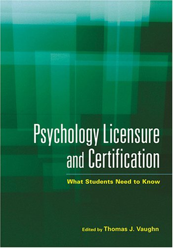 Psychology Licensure And Certification: What Students Need to Know