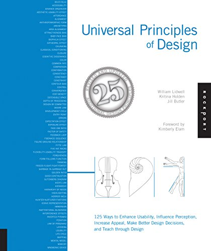 (Universal Principles of Design, Revised and Updated: 125 Ways to Enhance Usability, Influence Perception, Increase Appeal, Make Better Design Decisions, and Teach through Design)