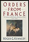 Orders from France, Roger G. Kennedy, 0394555929