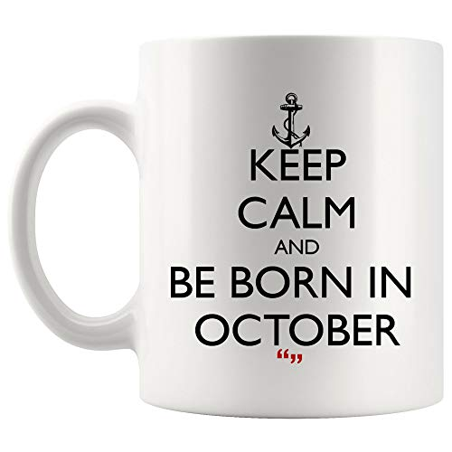 (Be Born In October Month Birthday Age Gift Wishes Mug Coffee Cup Tea Mugs Beer Cup | Funny Gift Co-worker Sarcastic Quotes Meme Humor Gifts Sayings Office)