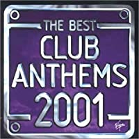 The Best Club Anthems...Ever 2001