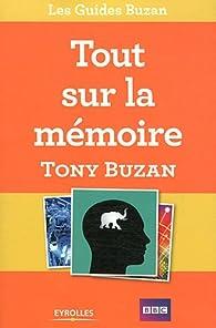 Tout sur la mémoire : Comment retenir un nombre illimité d'informations par Tony Buzan
