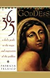 365 Goddess: A Daily Guide to the Magic and