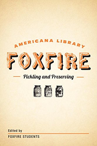 Pickling and Preserving: The Foxfire Americana Library (3) by [Anchor]