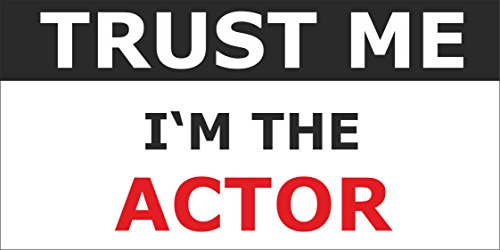 INDIGOS UG - Sticker/Bumper - Car - JDM/Die Cut - Job/Profession - 190x95 mm - Saying - Trust me I'm The Actor (The Best Of Me Actors)