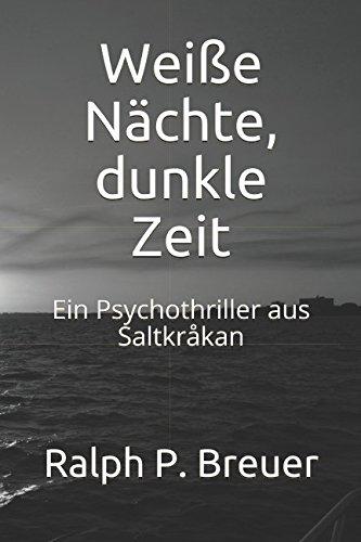 Weiße Nächte, dunkle Zeit: Ein Psychothriller aus Saltkråkan