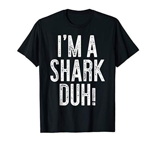 I'm A Shark Duh! T-Shirt Costume Gift Shirt ()