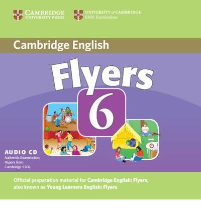 Cambridge Young Learners English Tests 6 Flyers Audio CD: No. 6: Examination Papers from University of Cambridge ESOL Examinations (Cambridge Young Learners English Tests) (CD-Audio) - Common pdf