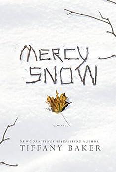Mercy Snow: A Novel by [Baker, Tiffany]