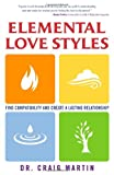 Elemental Love Styles, Craig Martin, 158270256X