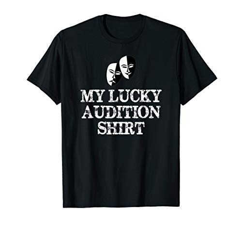 Actor & Actress Gifts - Theatre & Film - My Lucky Audition T-Shirt