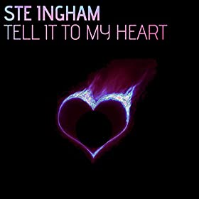 Ste Ingham-Tell It To My Heart