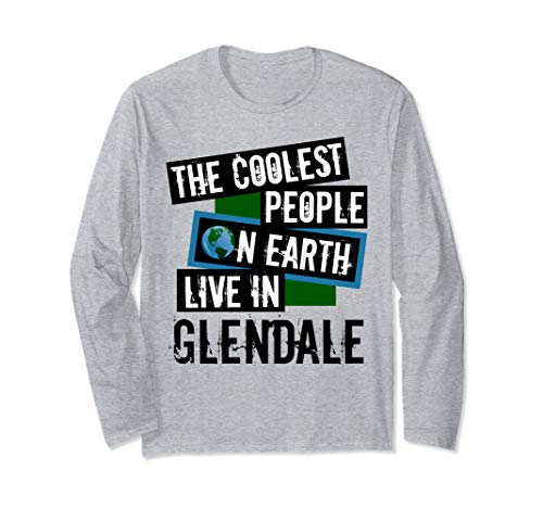 The Coolest People on Earth Live in Glendale City Pride Long Sleeve T-Shirt