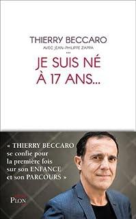 Je suis né à 17 ans..., Beccaro, Thierry