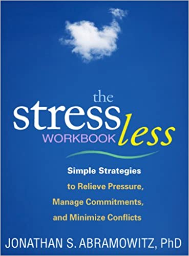 The Stress Less Workbook: Simple Strategies to Relieve Pressure ...