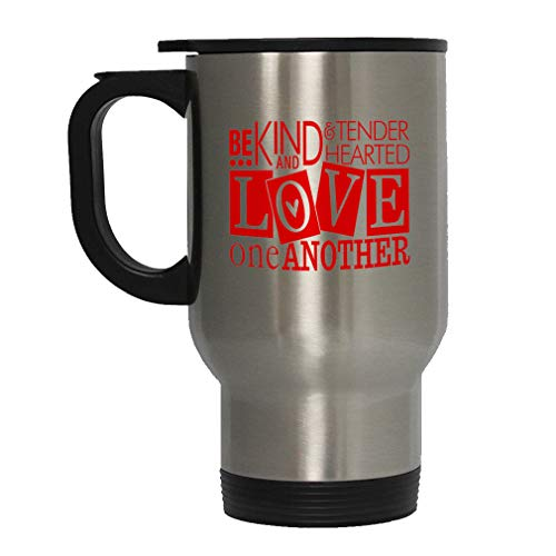 Red Be Kind & Tender Hearted Love One Another Steel Travel Mug - Stainless (Be Kind To One Another Tender Hearted)