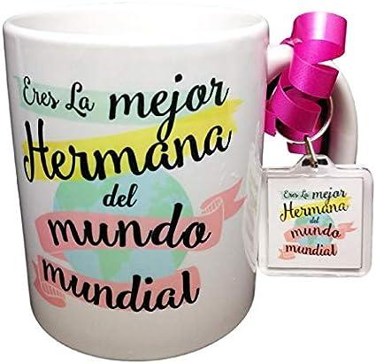 Taza Y Llavero Frase Eres LA Mejor Hermana del Mundo Mundial Regalo para Hermana.Taza Original