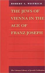 The Jews of Vienna in the Age of Franz Joseph