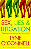 Sex, Lies and Litigation, Tyne O'Connell, 0747256136