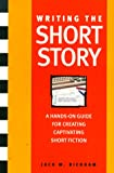 Writing the Short Story, Jack M. Bickham, 0898798809