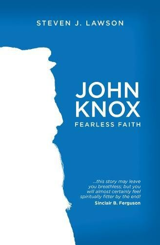 John Knox: Fearless Faith (Biography)