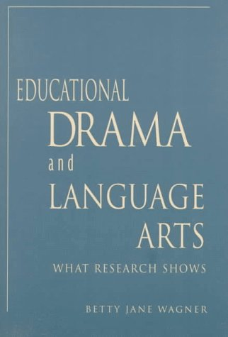 Educational Drama and Language Arts: What Research Shows (Dimensions of Drama)
