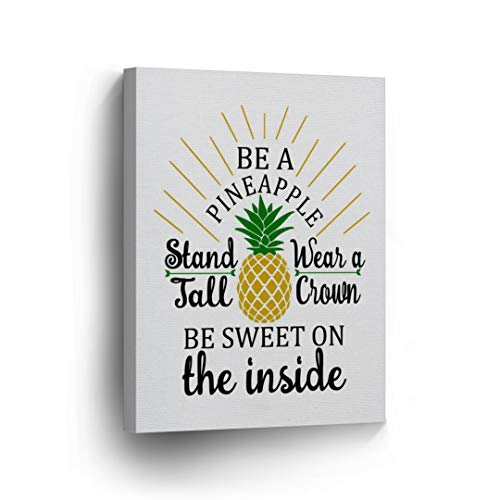 Be A Pineapple Stand Tall Wear a Crown Be Sweet On Inside Quote Canvas Print Tropical Decorative Art Wall Decor Artwork - Ready to Hang -%100 Made in USA - Tropical07-12x8
