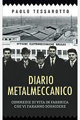 Diario Metalmeccanico: Commedie di vita in fabbrica che vi faranno sorridere (Italian Edition) Paperback