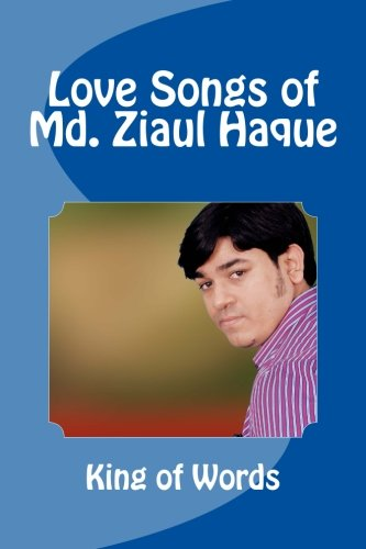 Love Songs Of Md. Ziaul Haque