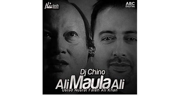 Ali Maula Ali by Nusrat Fateh Ali Khan feat  DJ Chino on