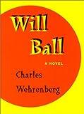 Will Ball, Charles C. Wehrenberg, 1886163022
