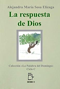 La respuesta de Dios (La Palabra del Domingo nº 3) (Spanish Edition) by [Sosa Elízaga, Alejandra María]
