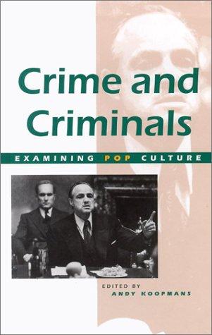 Read Online Crime and Criminals (Examining Pop Culture) pdf