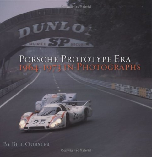 Porsche Prototype Era: 1964-1973 in Photographs by David Bull Publishing