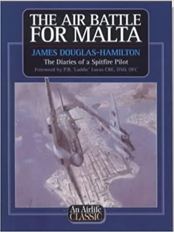 Book The Air Battle for Malta: Diaries of a Spitfire Pilot (Airlife's Classics)