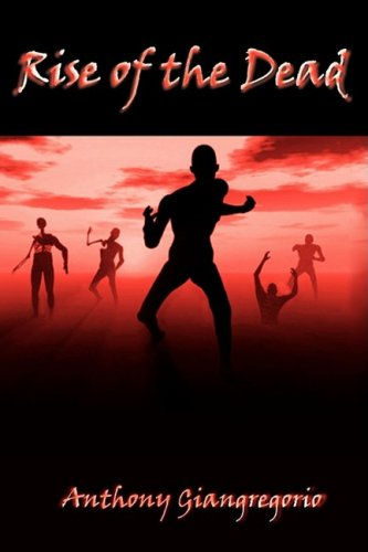 Rise of the Dead: A Zombie Novel