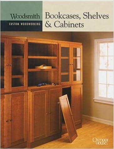 Bookcases, Shelves U0026 Cabinets (Woodsmith Custom Woodworking): Woodsmith  Custom Woodworking: 9780848726751: Amazon.com: Books