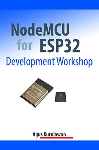 Amazon com: NodeMCU for ESP32 Development Workshop eBook: Agus