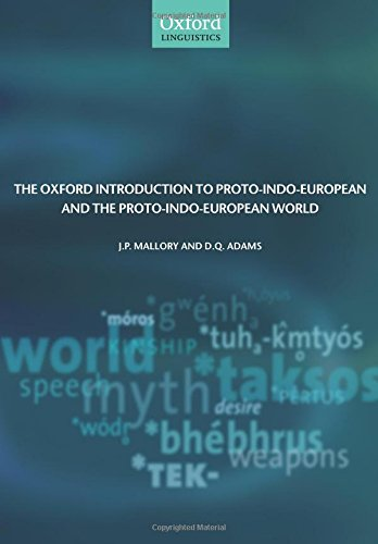 The Oxford Introduction to Proto-Indo-European and the Proto-Indo-European World (Oxford Linguistics)