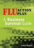 Flu Action Plan, Colum Murphy, 0470822023