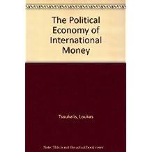 The Political Economy of International Money