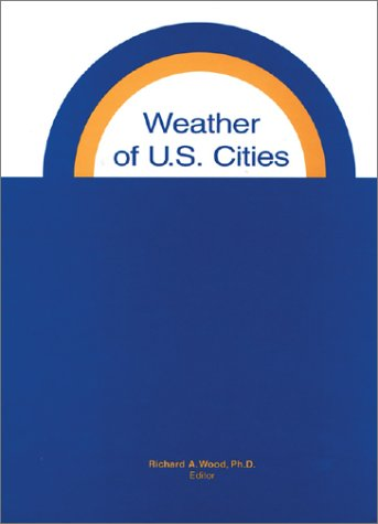 Weather of United States Cities (WEATHER OF U S CITIES)